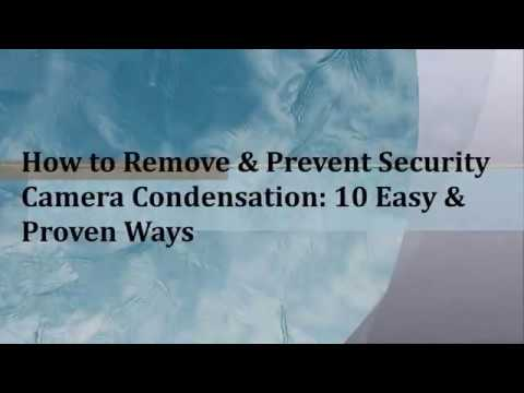 How to Remove & Prevent Security Camera Condensation: 10 Easy