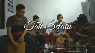 Tak Selalu - Souljah by DSR² Projects || akustik cover lirik