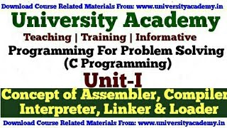 L 6:Programming Languages,Concept of assembler, compiler, interpreter, loader and linker in Hindi