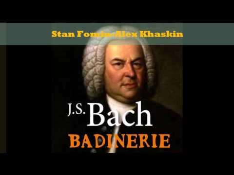 Bach( Badineri) - Stan Fomin ,Alex Khaskin
