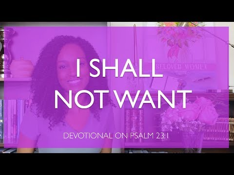 I Shall Not Want   Devotional on Psalm 23:1