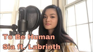 To Be Human - Sia ft. Labrinth {Cover by Sydney Nguyen}