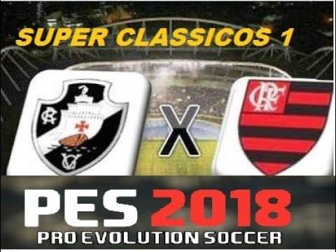 PES 2018 SUPER CLASSICOS 1#VASCO VS FLAMENGO MARACANA COM HINO