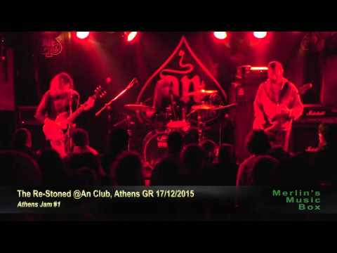 The Re-Stoned - Athens Jam #1 & #2 (encore) @An Club, Athens 17/12/20151