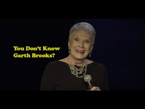 Jeanne Robertson   You Don't Know Garth Brooks?