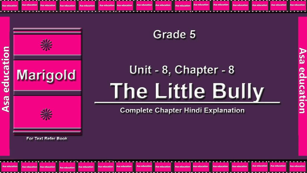 Ch 8 Little Bully (Marigold, Chapter 8, Grade 5, CBSE) Easy Hindi  Explanation