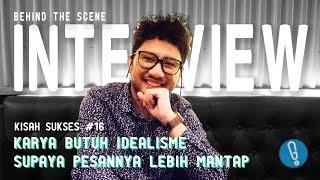 Behind The Scene Interview Kisah Sukses : Kunto Aji