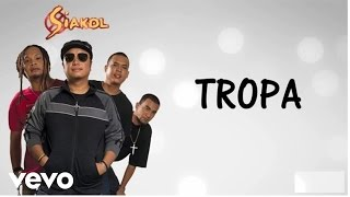 Siakol - Tropa (Lyric Video)