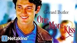 One More Kiss (Liebesfilm mit GERARD BUTLER, ganzes Drama auf Deutsch, kompletter Film auf Deutsch)
