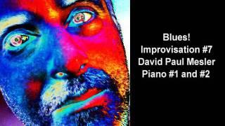 David Paul Mesler -- Virtuoso Free Improvisation Pianist Blues! Ses...
