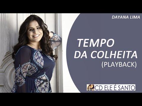 TEMPO DA COLHEITA - DAYANA LIMA (PLAYBACK)