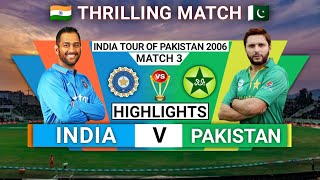 India vs Pakisthan 3rd odi Hutch Cup 2006 full highlights