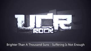 Brighter Than A Thousand Suns - Suffering Is Not Enough [HD]