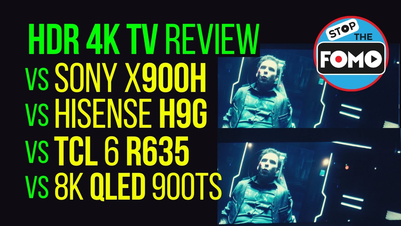 Best TVs Reviewed for HDR: TCL 6 vs Sony x900H vs H9G vs Q900TS 8K TV