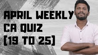 APRIL CURRENT AFFAIRS ( 19 TO 25 ) QUIZ | 100 QUESTION | WEEKLY CA QUIZ | Mr.JACKSON