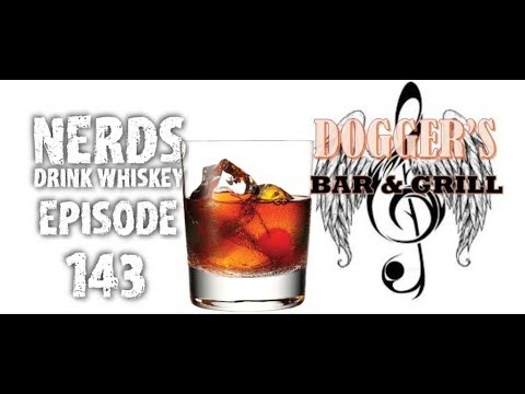 Nerds Drink Whiskey: Episode 143 Top Ten Drinks To Order At Dogger's