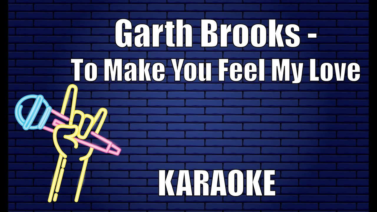 Garth Brooks - To Make You Feel My Love (Karaoke)