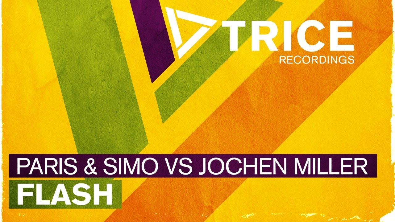 Paris & Simo vs Jochen Miller - Flash (Original Mix)