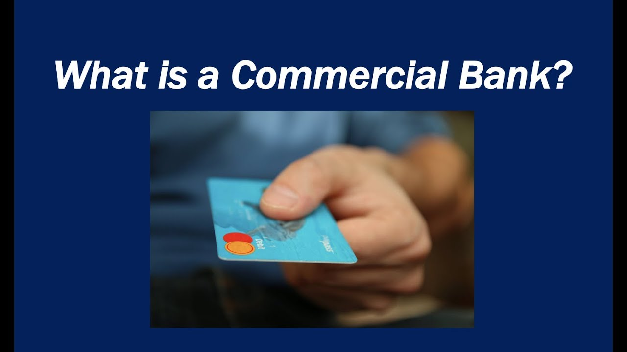 Commercial bank - definition and meaning - Market Business News