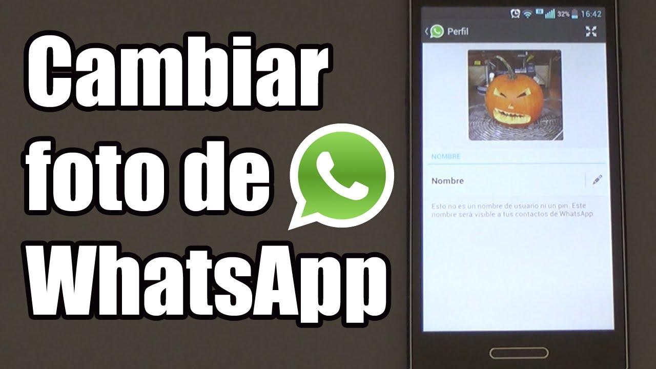 Cómo Cambiar La Foto De Perfil De WhatsApp
