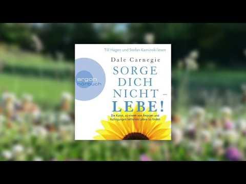Sorge dich nicht - lebe!: Die Kunst, zu einem von Ängsten und Aufregungen befreiten Leben zu finden YouTube Hörbuch Trailer auf Deutsch