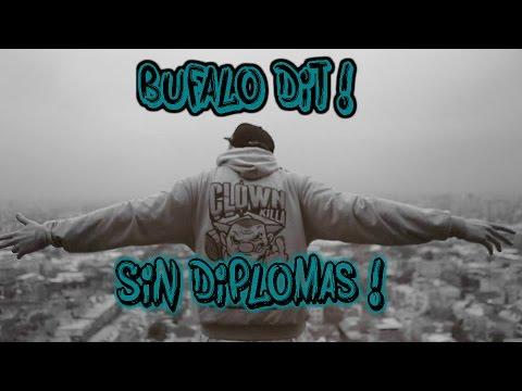 Bufalo Dit - Sin Diplomas Ft. Matiah Chinaski [Letra] ♫