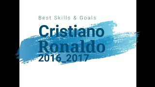 Best Skills & Goals - Cristiano Ronaldo 2016-2017