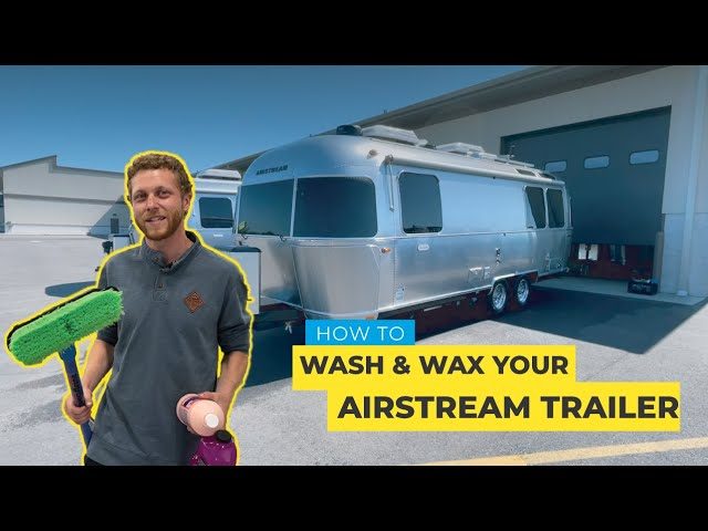 How To Properly Wash & Wax Your Airstream Travel Trailer Without Scratching It! - Walbernize Wax