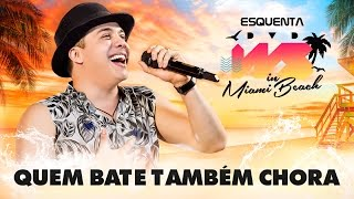 Wesley Safadão - Quem Bate Também Chora [EP Esquenta DVD WS In Miami Beach] thumbnail