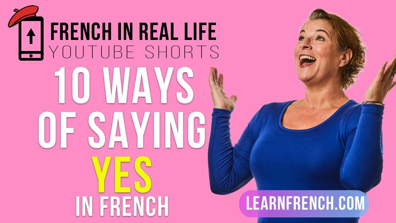 French in Real Life: 10 Ways of Saying YES in French #Shorts