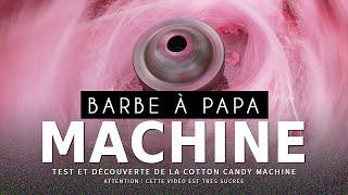 CRASH TEST : machine à Barbe à Papa