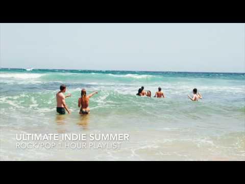 1 Hour Indie Rock Pop Alternative Compilation (JULY SUMMER 2017)