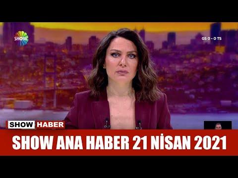 Show Ana Haber 21 Nisan 2021