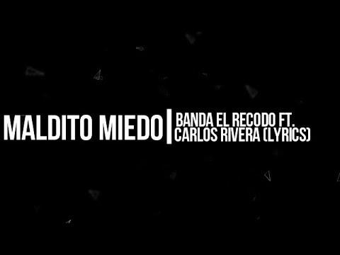 Maldito miedo - Banda El Recodo ft. Carlos Rivera (Lyrics)