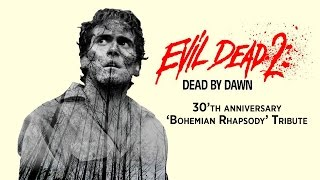 Evil Dead 2 - 30'th Anniversary Tribute (Queen - Bohemian Rhapsody)