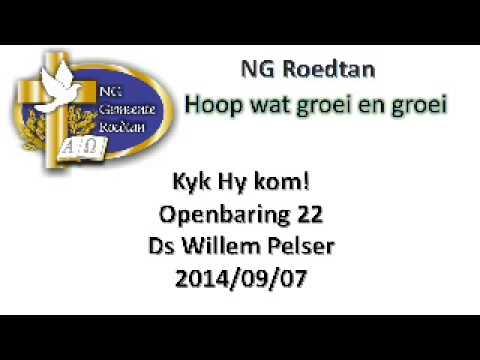 20140928   Kyk Hy kom   Openbaring 22   Ds Willem Pelser