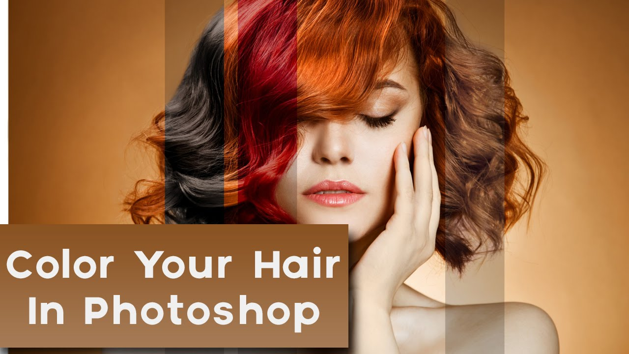 How To Change Hair Color In Photoshop Get Different Natural