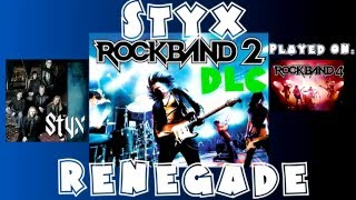 Styx - Renegade - Rock Band 2 DLC Expert Full Band (April 21st, 2009)