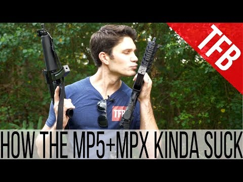 Five Ways the H&K MP5 *AND* the SIG MPX Suck