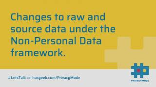 How raw and source data processing will change under Non-Personal Data (NPD) framework