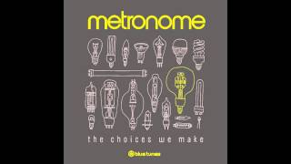 Metronome - The Choice - Official