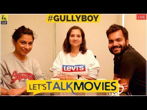 Let's Talk Movies | Gully Boy | Film Companion