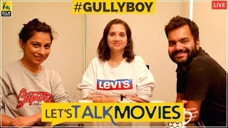 Let's Talk Movies | Gully Boy | Film Companion