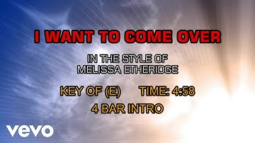 Melissa Etheridge - I Want To Come Over (Karaoke)