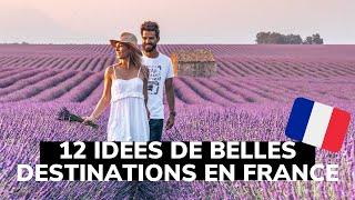 OÙ VOYAGER EN FRANCE : 12 idées de belles destinations