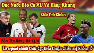 🔥 Bản Tin Bóng Đá 23/9 : M U Đục Nước Béo Cò Vớ Hàng Khủng | Real vỡ mộng ,Liverpool chính thức...