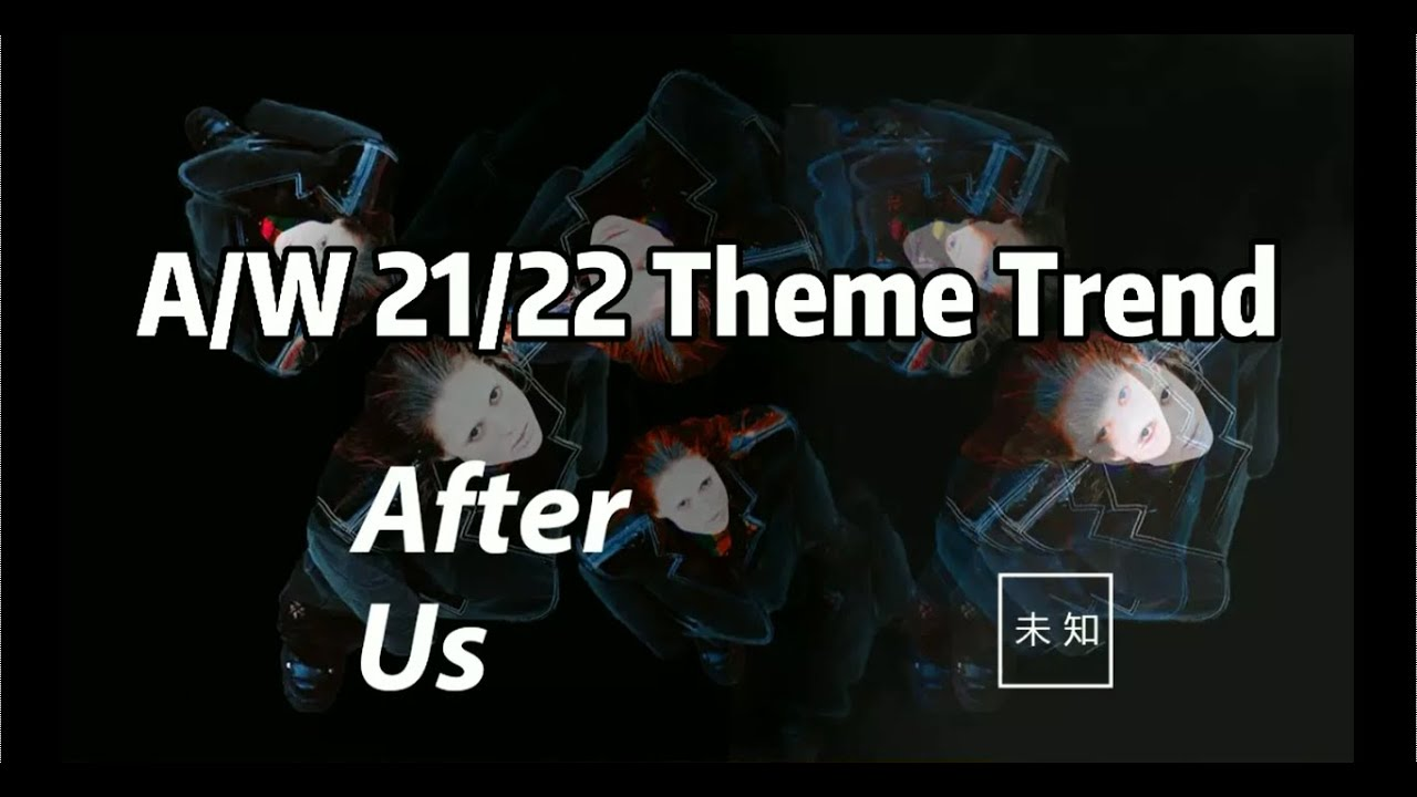 After Us  AW 2122 Theme Trend | POP Fashion