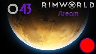 RIMWORLD ► [Stream|043] ► Let