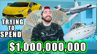 Trying To Spend $1,000,000,000 CHALLENGE!