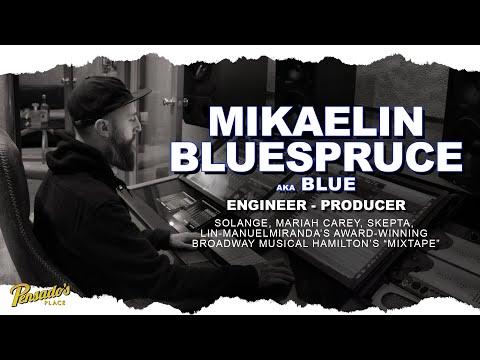 "Solange Knowles Engineer / Producer, Mikaelin ""Blue"" BlueSpruce – Pensado's Place #463"